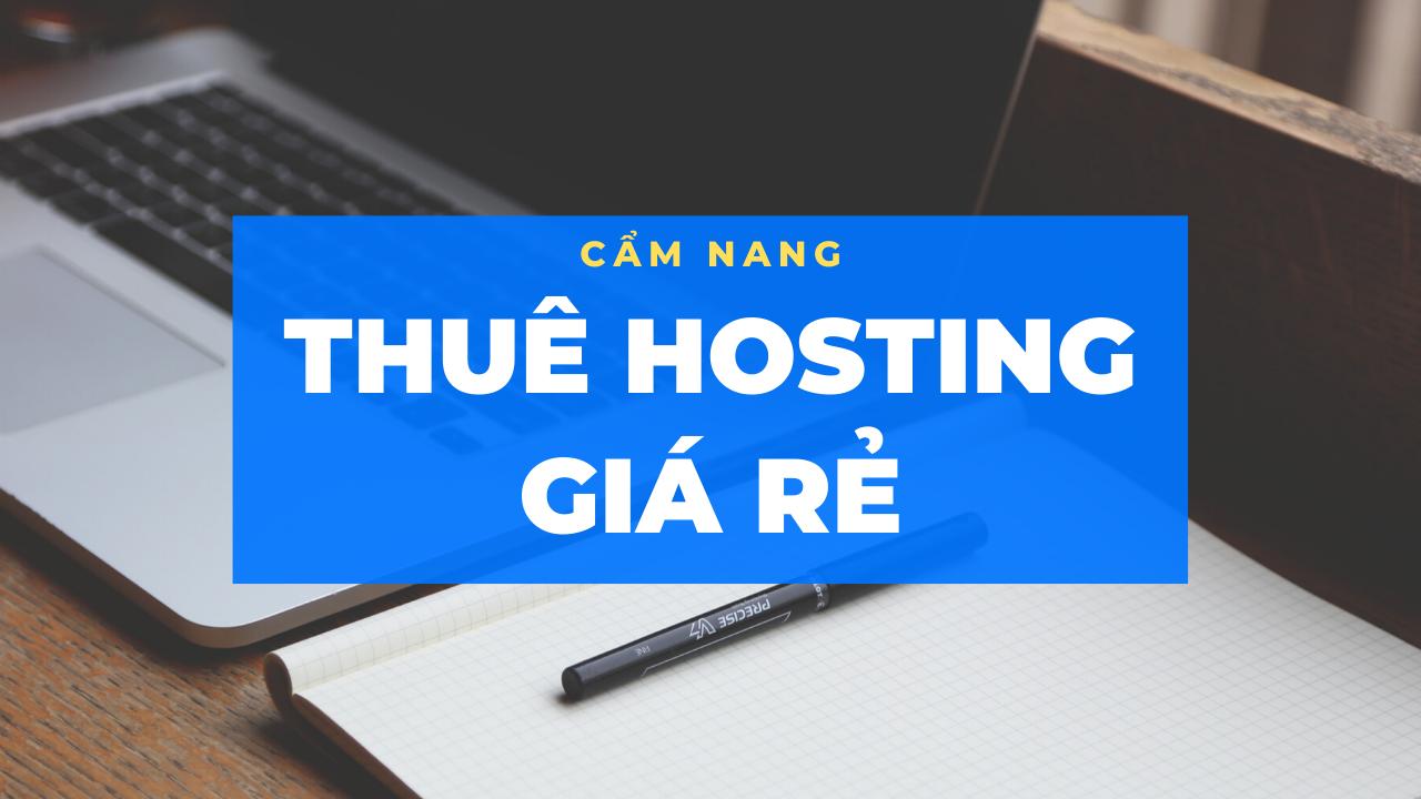 Cẩm nang thuê hosting giá rẻ tốt nhất